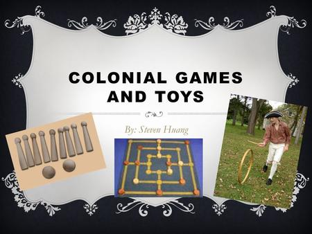 Colonial Games and Toys
