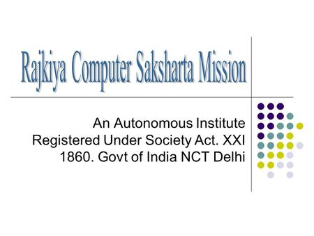 An Autonomous Institute Registered Under Society Act. XXI 1860. Govt of India NCT Delhi.
