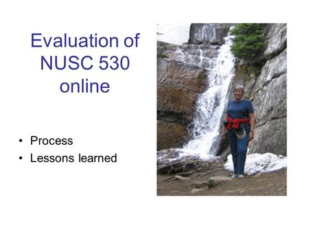 Evaluation of NUSC 530 online Process Lessons learned.
