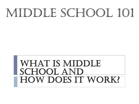 Middle School 101 What is Middle School and How Does It Work?