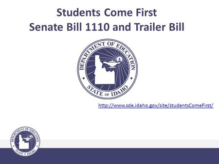 Students Come First Senate Bill 1110 and Trailer Bill
