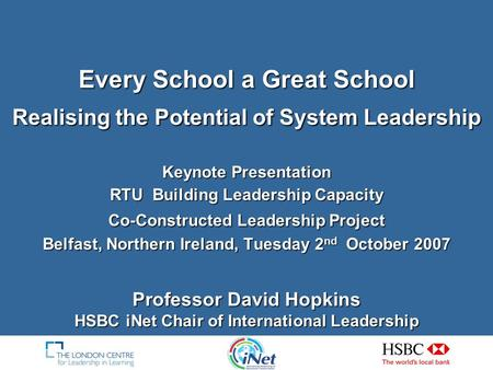 Every School a Great School Realising the Potential of System Leadership Keynote Presentation RTU Building Leadership Capacity Co-Constructed Leadership.