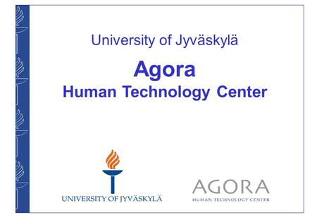 University of Jyväskylä Agora Human Technology Center.
