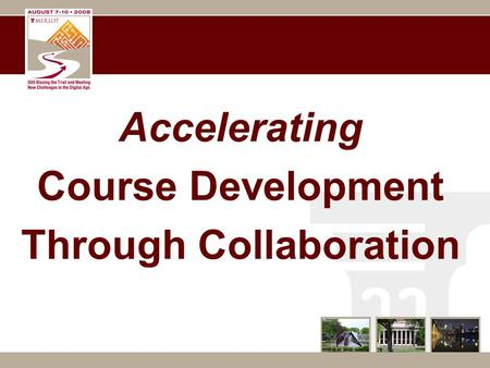 Accelerating Course Development Through Collaboration.