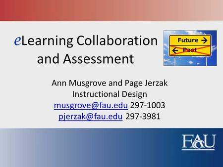 E Learning Collaboration and Assessment Ann Musgrove and Page Jerzak Instructional Design 297-1003