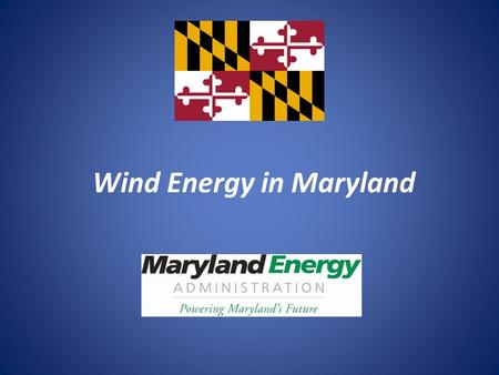 Wind Energy in Maryland. Onshore Utility Scale MEA continues to work to facilitate development of utility scale wind energy projects in Maryland. The.