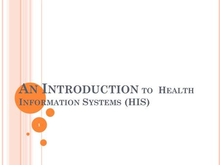 An Introduction to Health Information Systems (HIS)