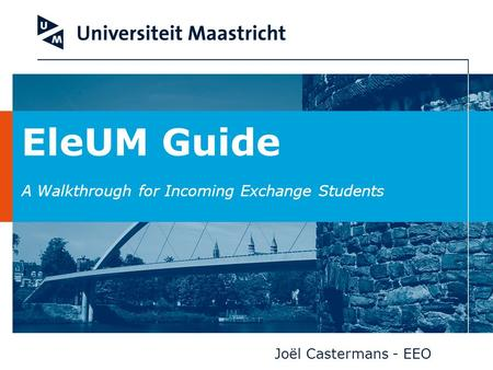EleUM Guide A Walkthrough for Incoming Exchange Students