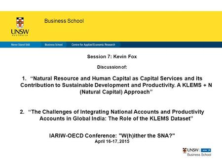 "Faculty of science Business School Session 7: Kevin Fox Discussion of: 1.""Natural Resource and Human Capital as Capital Services and its Contribution to."