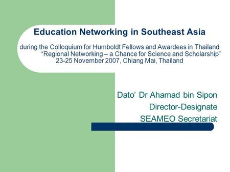 "Education Networking in Southeast Asia during the Colloquium for Humboldt Fellows and Awardees in Thailand ""Regional Networking – a Chance for Science."