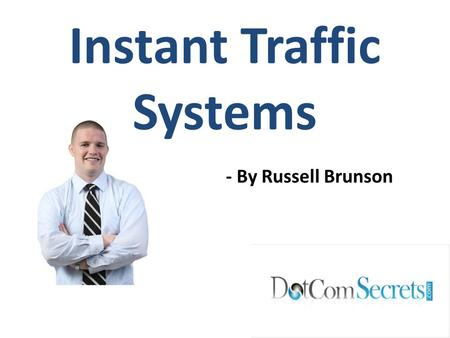 Instant Traffic Systems - By Russell Brunson. Why Am I Here? Idaho Reproductive Center Company Believed In Their Service Aggressively Marketed Changed.
