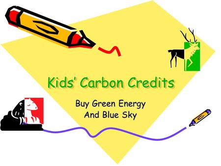 Kids' Carbon Credits Buy Green Energy And Blue Sky.