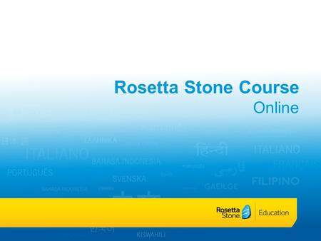 Rosetta Stone Course Online. Type in your account web-address: https://.rosettastoneclassroom.com Enter your Username and Password Select Sign In Click.