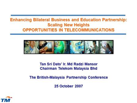 0 Enhancing Bilateral Business and <strong>Education</strong> Partnership: Scaling New Heights OPPORTUNITIES IN TELECOMMUNICATIONS Tan Sri Dato' Ir. Md Radzi Mansor Chairman.