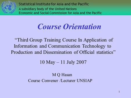 "1 ""Third Group Training Course In Application of Information and Communication Technology to Production and Dissemination of Official statistics"" 10 May."