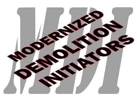 Terminal Learning Objective Action: Introduction to Modernized Demolition Initiators.