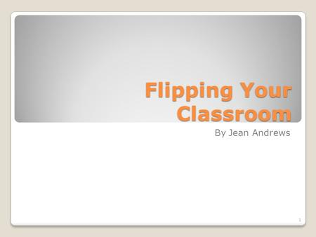 Flipping Your Classroom By Jean Andrews 1. What is flipping? Turning the educational process from teacher-focused to student-focused Instructor Students.