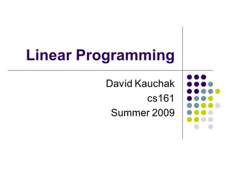 Linear Programming David Kauchak cs161 Summer 2009.