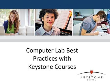 Computer Lab Best Practices with Keystone Courses.