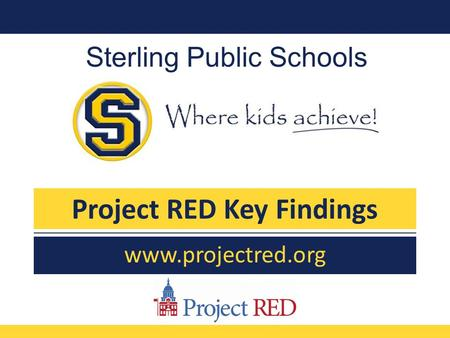 Sterling Public Schools www.projectred.org Project RED Key Findings.