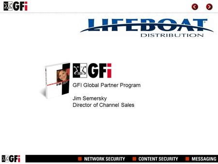 GFI Global Partner Program Jim Semersky Director of Channel Sales.