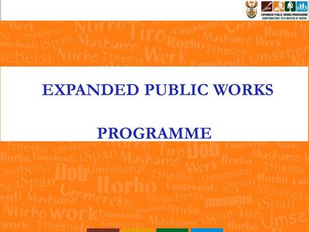 5 EXPANDED PUBLIC WORKS PROGRAMME. 3 EPWP DEFINITION Nation-wide programme which will draw significant numbers of the unemployed into productive work,