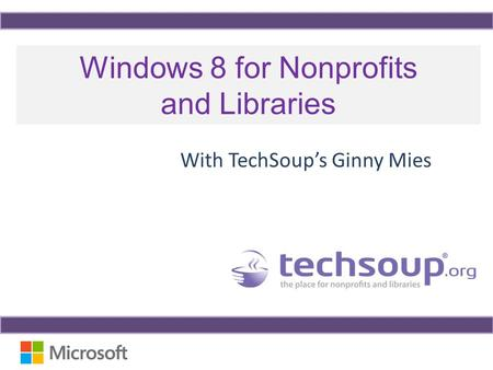 Windows 8 for Nonprofits and Libraries With TechSoup's Ginny Mies.