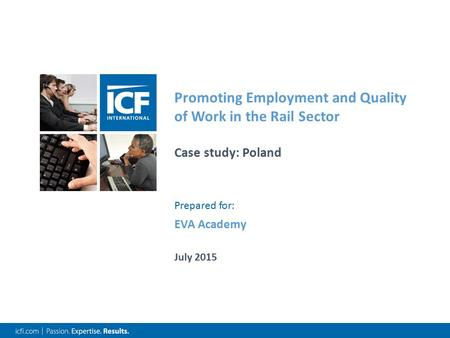 Promoting Employment and Quality of Work in the Rail Sector Case study: Poland July 2015 EVA Academy Prepared for: