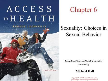 Sexuality: Choices in Sexual Behavior