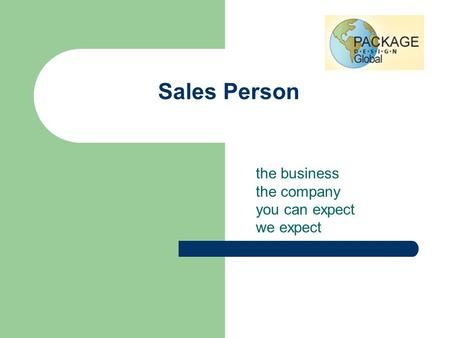 Sales Person the business the company you can expect we expect.