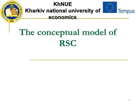 1 The conceptual model of RSC KhNUE Kharkiv national university of economics.