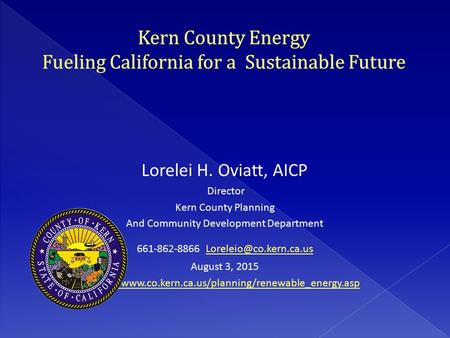 Lorelei H. Oviatt, AICP Director Kern County Planning And Community Development Department 661-862-8866 August.