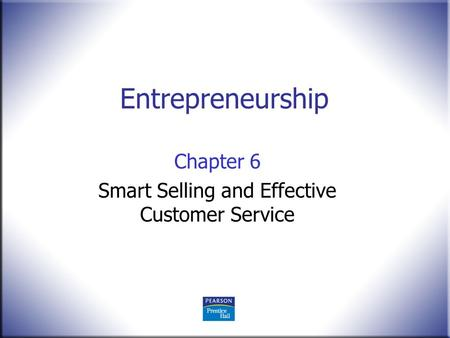Chapter 6 Smart Selling and Effective Customer Service