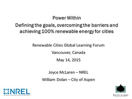 Power Within Defining the goals, overcoming the barriers and achieving 100% renewable energy for cities Renewable Cities Global Learning Forum Vancouver,