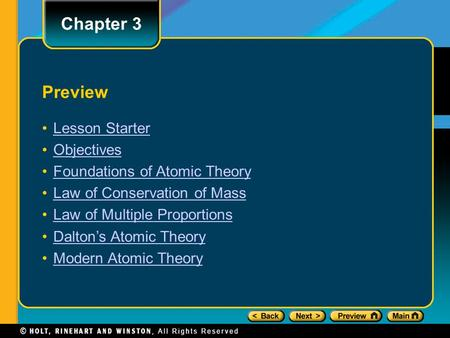 Preview Lesson Starter Objectives Foundations of Atomic Theory Law of Conservation of Mass Law of Multiple Proportions Dalton's Atomic Theory Modern Atomic.