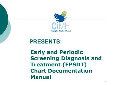 1111 <strong>PRESENTS</strong>: Early and Periodic Screening Diagnosis and Treatment (EPSDT) Chart Documentation Manual.
