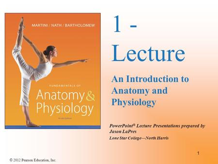1 - Lecture An Introduction to Anatomy and Physiology.