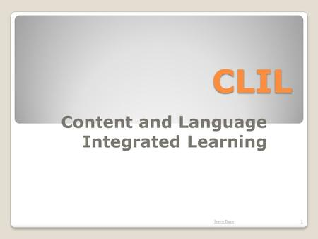 CLIL Content and Language Integrated Learning Steve Darn1.