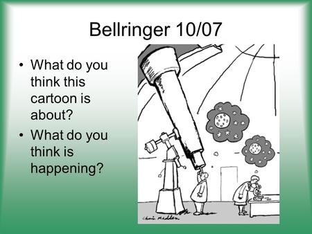 Bellringer 10/07 What do you think this cartoon is about?