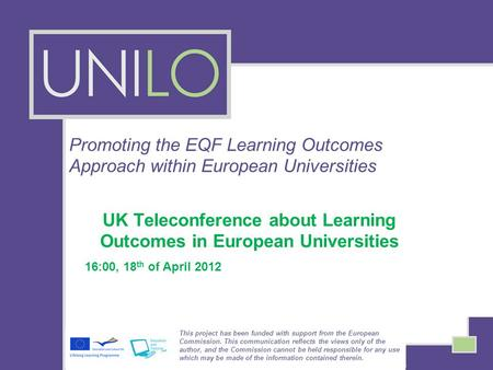 Promoting the EQF Learning Outcomes Approach within European Universities UK Teleconference about Learning Outcomes in European Universities 16:00, 18.