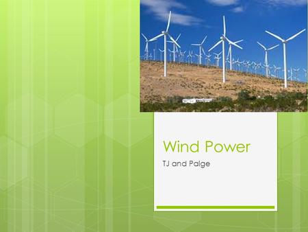 Wind Power TJ and Paige. How Does It Work?   eere/wind/how- does-wind-turbine- work  eere/wind/how- does-wind-turbine-