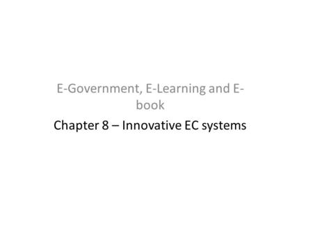 Learning Objectives Describe various e-government initiatives.