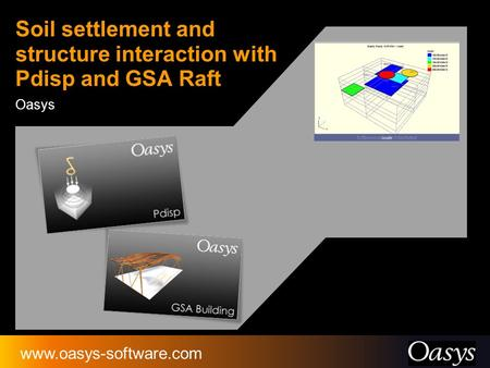 Soil settlement and structure interaction with Pdisp and GSA Raft Oasys www.oasys-software.com.