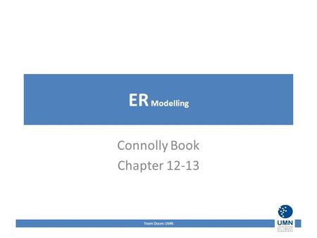 Team Dosen UMN ER Modelling Connolly Book Chapter 12-13.