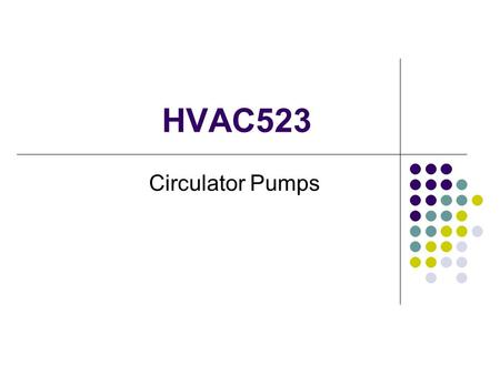 HVAC523 Circulator Pumps.