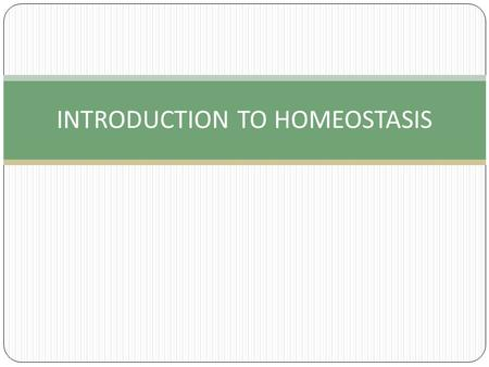 INTRODUCTION TO HOMEOSTASIS. Important variables within the body: blood sugar fluid balance body temperature oxygen levels blood pressure pH These variables.