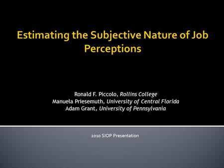 2010 SIOP Presentation Ronald F. Piccolo, Rollins College Manuela Priesemuth, University of Central Florida Adam Grant, University of Pennsylvania.
