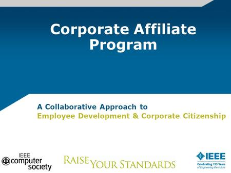 A Collaborative Approach to Employee Development & Corporate Citizenship Corporate Affiliate Program.