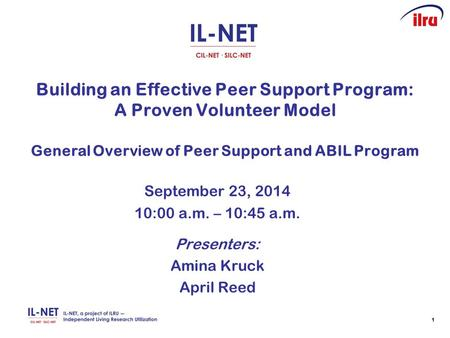 11 Building an Effective Peer Support Program: A Proven Volunteer Model General Overview of Peer Support and ABIL Program September 23, 2014 10:00 a.m.