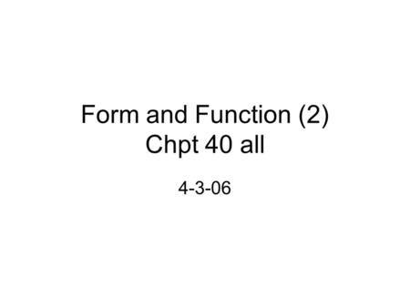 Form and Function (2) Chpt 40 all 4-3-06. An animal's use of energy –Is partitioned to BMR (or SMR), activity, homeostasis, growth, and reproduction –Small.